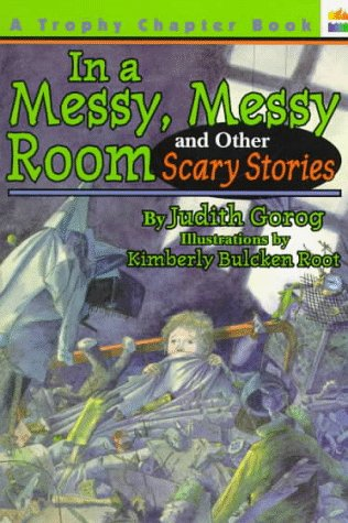 9780064404808: In a Messy, Messy Room and Other Scary Stories (Trophy Chapter Books)