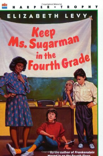 9780064404877: Keep Ms. Sugarman in the Fourth Grade