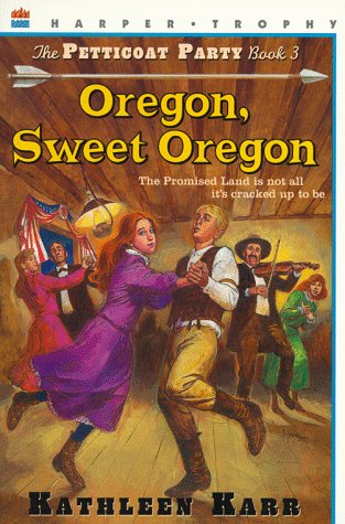 9780064404976: Oregon, Sweet Oregon (Petticoat Party)