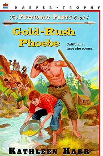 9780064404983: Gold-Rush Phoebe