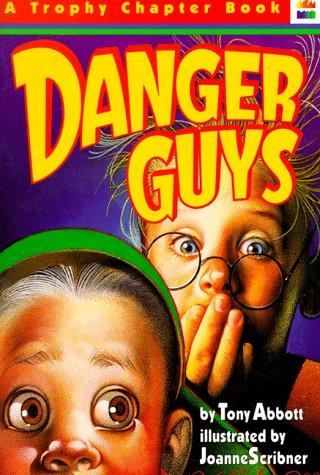 Danger Guys (A Trophy Chapter Book): Tony Abbott