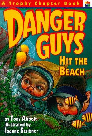Danger Guys Hit the Beach: Tony Abbott; Illustrator-Joanne Scribner