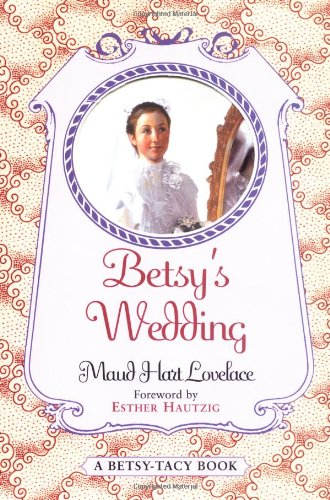 9780064405447: Betsy's Wedding (Betsy-Tacy Books)