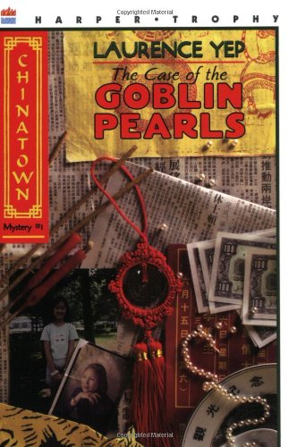 9780064405522: The Case of the Goblin Pearls (Chinatown Mystery)