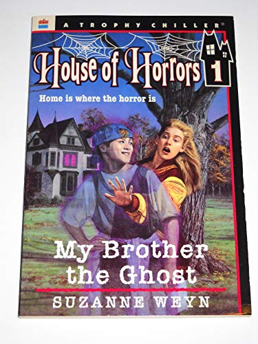 9780064405577: My Brother the Ghost (House of Horrors #1)