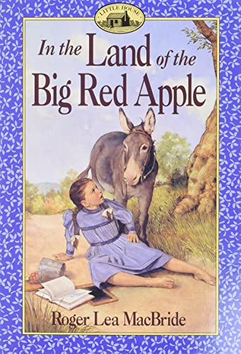 9780064405744: In the Land of the Big Red Apple (Little House the Rose Years - Book 3)