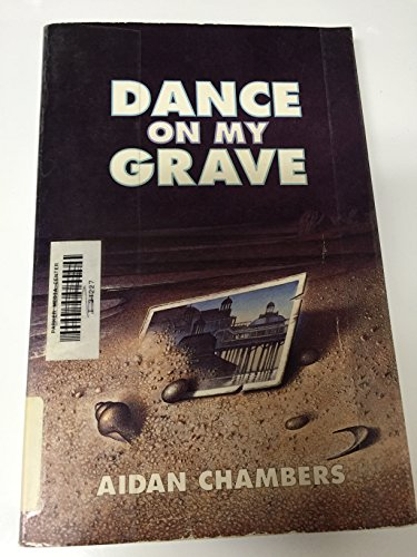 9780064405799: Dance on My Grave: A Life and a Death in Four Parts