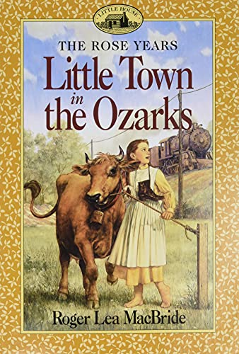 9780064405805: Little Town in the Ozarks (Little House the Rose Years (Paperback))