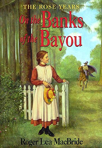 9780064405829: On the Banks of the Bayou (Little House Chapter Books: The Rose Years)