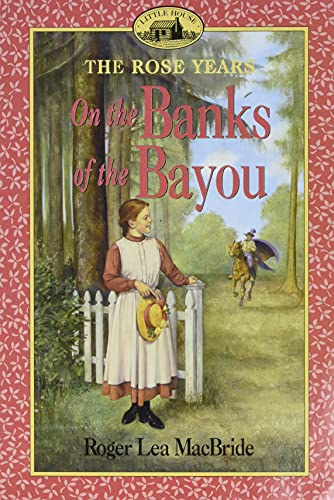 9780064405829: On the Banks of the Bayou (Little House)