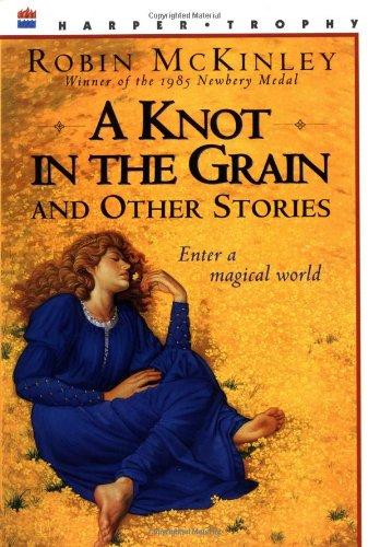 9780064406048: A Knot in the Grain and Other Stories