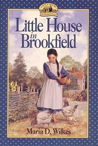9780064406109: Little House in Brookfield (Little House the Caroline Years)