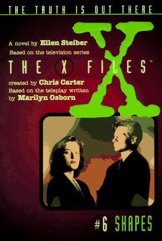 The X-Files #6 Shapes (The X-Files): Ellen Steiber
