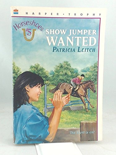Show Jumper Wanted (Horseshoes): Leitch, Patricia