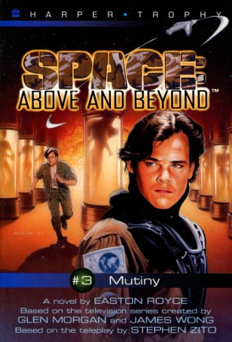 9780064406413: Mutiny (Space: Above and Beyond - Harper Trophy Series, Book 3)