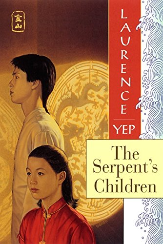 9780064406451: The Serpent's Children: Golden Mountain Chronicles: 1849