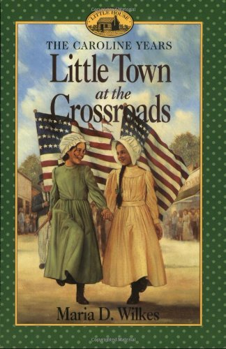 9780064406512: Little Town at the Crossroads (Little House)