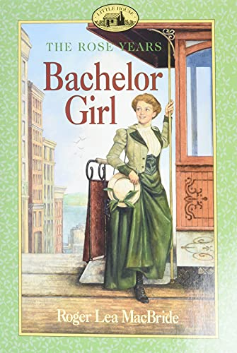 9780064406918: Bachelor Girl (Little House: the Rose years)