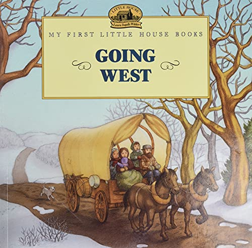 9780064406932: Going West (Little House Picture Book)