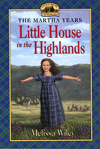 9780064407120: The Little House in the Highlands (Little House The Martha Years)