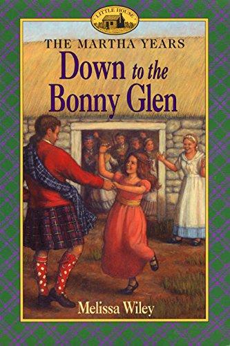 Down to the Bonny Glen (Martha Years): Melissa Wiley, Renee Graef (Illustrator)