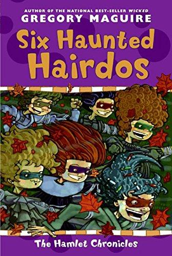 9780064407205: Six Haunted Hairdos (Hamlet Chronicles)
