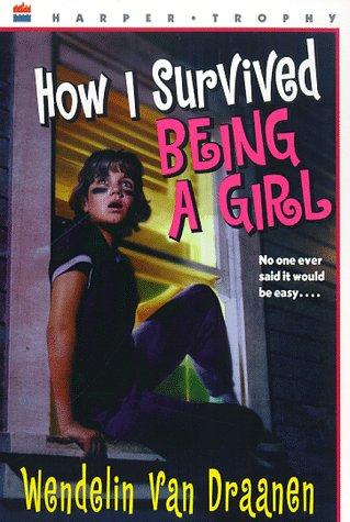 9780064407250: How I Survived Being a Girl (Harper Trophy)
