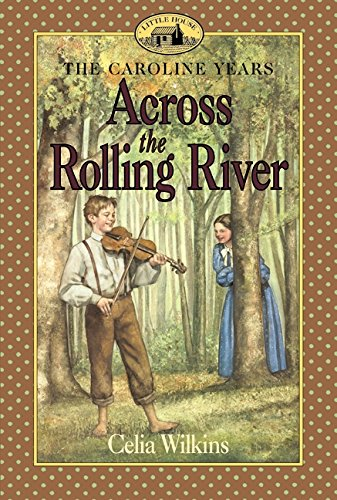 9780064407342: Across the Rolling River (Little House the Caroline Years)