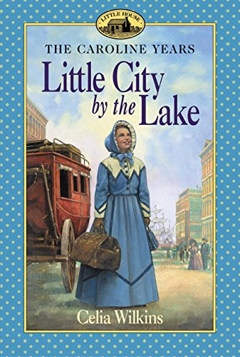9780064407359: Little City by the Lake (Little House the Caroline Years)