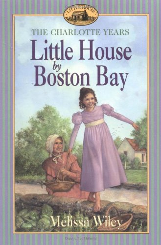 9780064407373: Little House by Boston Bay: Charlotte Years (Little House Books)