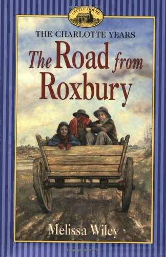 9780064407397: The Road from Roxbury (Little House the Charlotte Years)