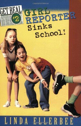 9780064407564: Girl Reporter Sinks School! (Get Real, No. 2)