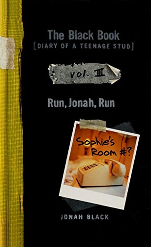 9780064408004: The Black Book: Diary of a Teenage Stud, Vol. III: Run, Jonah, Run