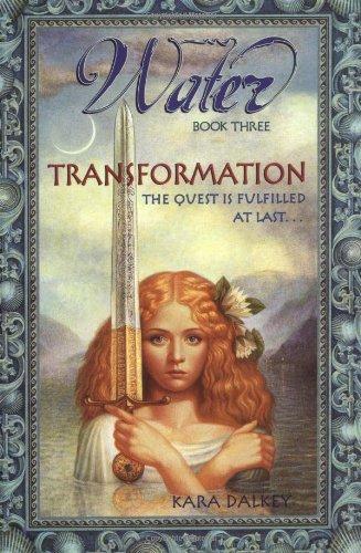 Transformation (Water Trilogy, Book 3): Kara Dalkey