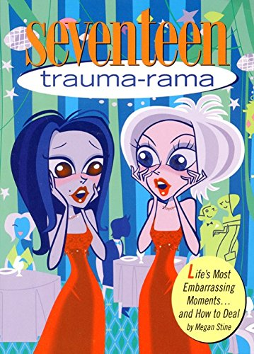 9780064408738: Seventeen: Trauma-Rama: Life's Most Embarrassing Moments...and How to Deal