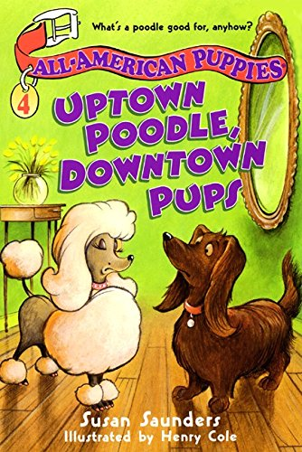9780064408868: All-American Puppies #4: Uptown Poodle, Downtown Pups