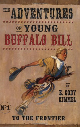 9780064408943: To the Frontier (The Adventures of Young Buffalo Bill)