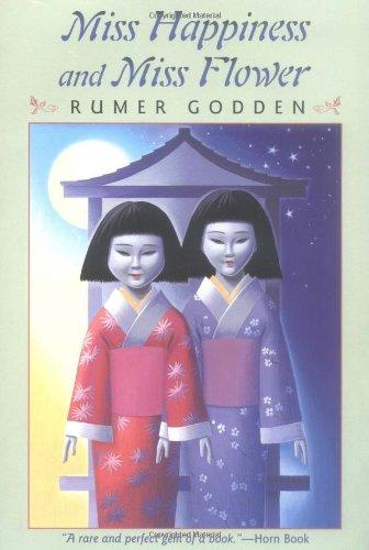Miss Happiness and Miss Flower: Godden, Rumer