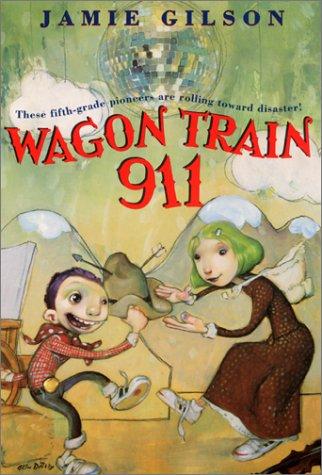 9780064409889: Wagon Train 911