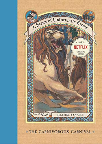 A Series of Unfortunate Events: The Carnivorous Carnival, Book the Ninth ***1ST PRINTING***: Lemony...