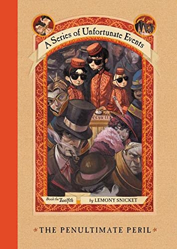 The Penultimate Peril : Series Of Unfortunate Events : Book 12
