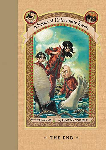 THE END: A Series of Unfortunate Events, Book the Thirteenth (SIGNED + Promos): Snicket, Lemony; ...