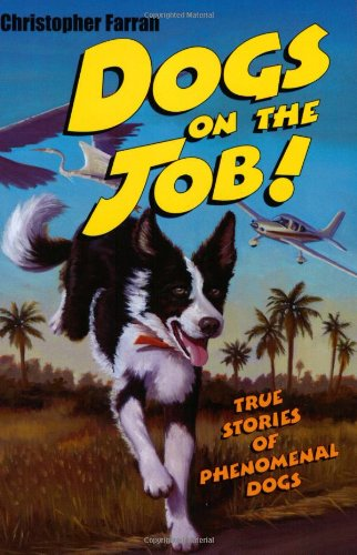 9780064411028: Dogs on the Job!: True Stories of Phenomenal Dogs