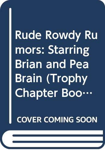 9780064420020: Rude Rowdy Rumors: Starring Brian and Pea Brain (Trophy Chapter Book)