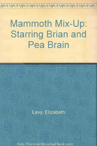 9780064420433: Mammoth Mix-Up: Starring Brian and Pea Brain