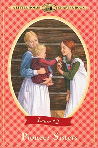 Pioneer Sisters (Little House Chapter Books (Paperback))