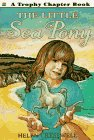 The Little Sea Pony (Trophy Chapter Book): Cresswell, Helen