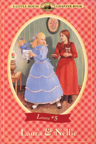 9780064420600: Laura and Nellie (Little House Chapter Books)