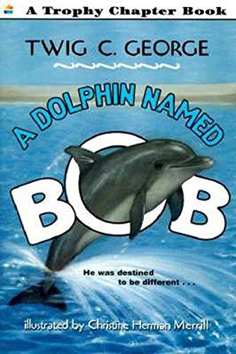 9780064420792: A Dolphin Named Bob (Trophy Chapter Books)