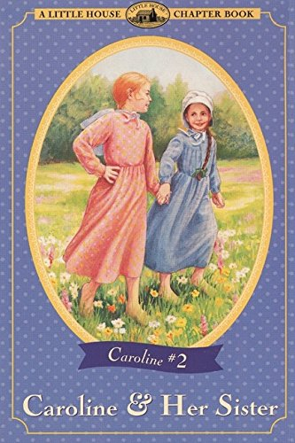 9780064420921: Caroline & Her Sister (Little House Chapter Book)